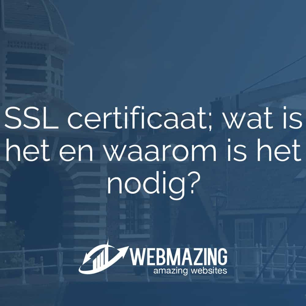 SSL certificaat; wat is het en waarom is het nodig?